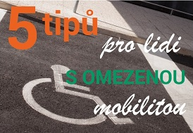 5 tipů pro lidi s omezenou mobilitou
