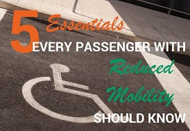 5 Essentials Every Passenger With Reduced Mobility Should Know